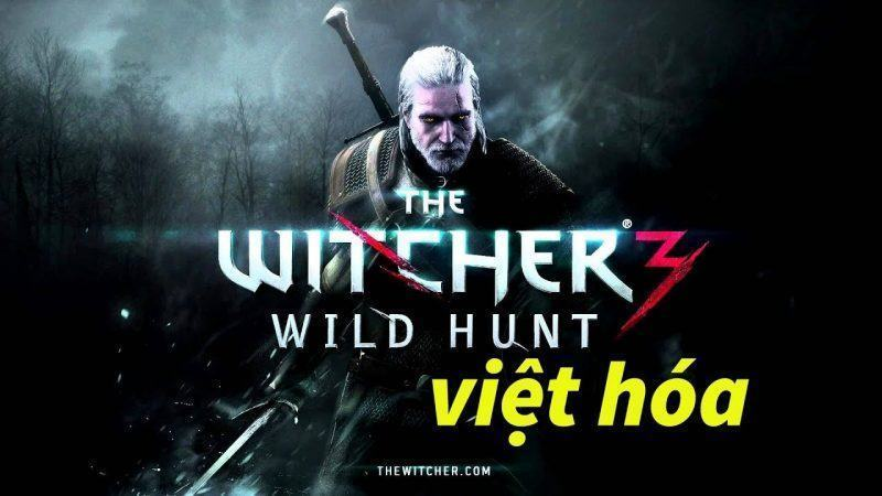 THE WITCHER 3: WILD HUNT – VIỆT HÓA