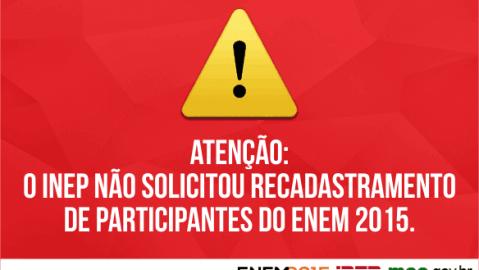 O Inep não solicitou recadastramento de participantes do Enem 2015