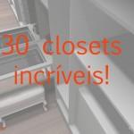 Decor: 30 closets maravilhosos!