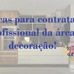 Vídeo: Dicas para contratar um profissional de decoração!