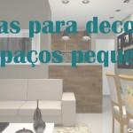 Vídeo: Dicas para decorar espaços pequenos!