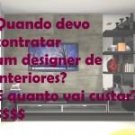 Vídeo: Quando e quanto custa contratar um designer de interiores?