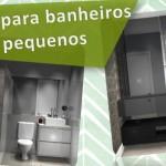Vídeo: Oito dicas para banheiros pequenos!
