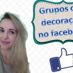 Grupos de decoração no facebook Grupos legais de decoração