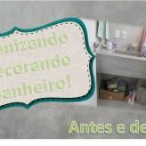 organizando e decorando o banheiro
