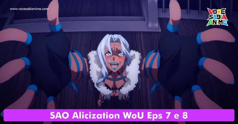 SAO Alicization WoU Eps 7 e 8