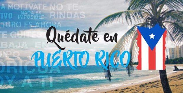 Campaña Quédate en Puerto Rico.