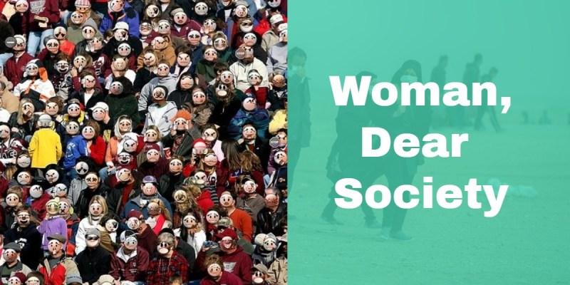 Woman, Dear Society