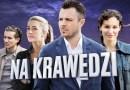 """Pierwszy polski serial dla seryjnych oglądaczy """"Na krawędzi"""""""
