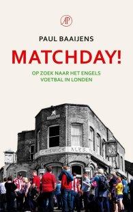 Cover van het boek MATCHDAY! van Paul Baaijens. Een voetbalboek die gaat over de zoekreis naar het Engelse voetbal in zijn puurste vorm.