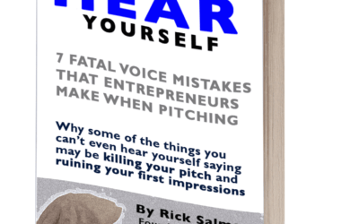 7 Fatal Voice Mistakes that Entrepreneurs Make when Pitching Why some of the things you can't even hear yourself saying may be killing your pitch and ruining your first Impressions