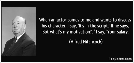 quote-when-an-actor-comes-to-me-and-wants-to-discuss-his-character-i-say-it-s-in-the-script-if-he-alfred-hitchcock-85799