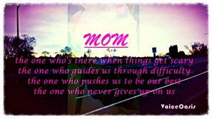 A mom is one of the most important factors in a child's life.