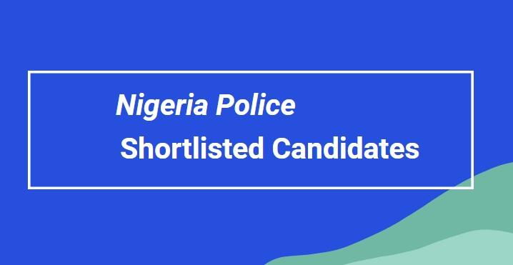 nigeria police shortlisted candidates