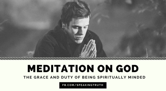 The Grace and Duty of Being Spiritual Minded