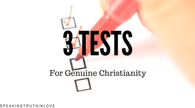 3 Tests for Genuine Christianity