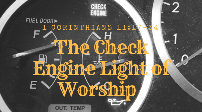 The Check Engine Light of Worship – Part 3