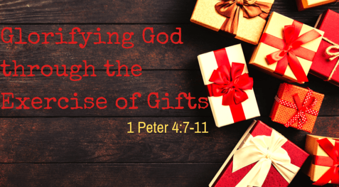 Glorifying God through the Exercise of Gifts