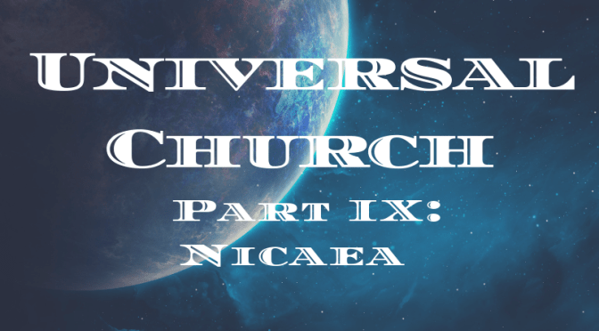 The Historical Development of the Universal Church Theory – Part IX