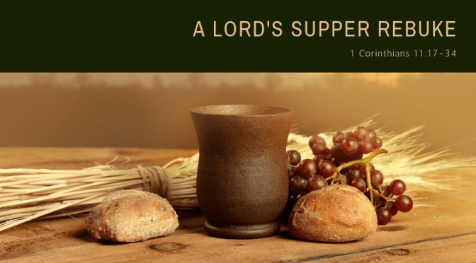 A Lord's Supper Rebuke