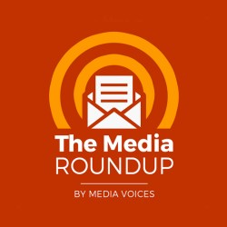 Introducing The Media Roundup from Media Voices