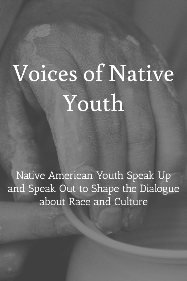 Welcome to Voices of Native Youth, where Native youth speak up and speak out to shape the dialogue about race and culture. #Native #youth #race #racism #culture #socialjustice