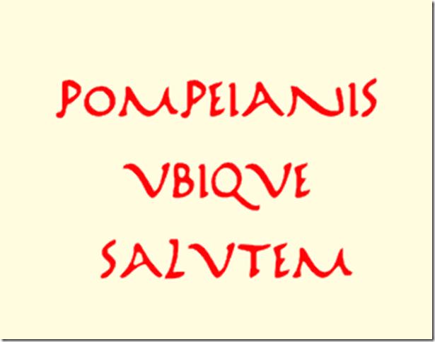 pompeianis ubique...