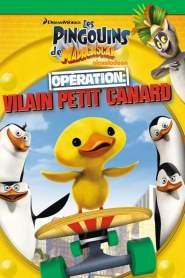 Les Pingouins de Madagascar – Vol. 6 : Opération : vilain petit canard (2010)