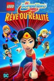 LEGO DC Super Hero Girls – Rêve ou réalité (2017)