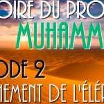 histoire du prophète mohamed (pbsl) épisode 2