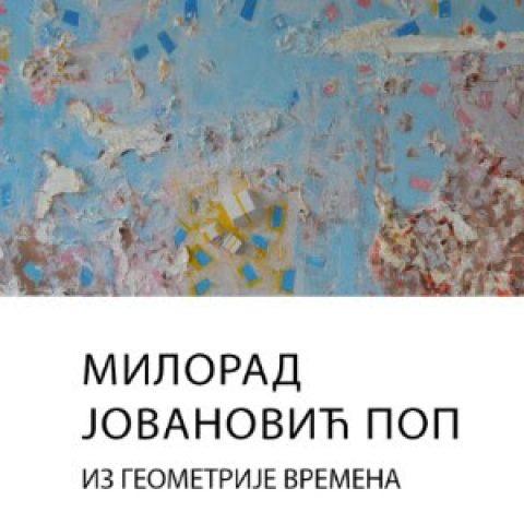 """Izložba """"Iz geometrije vremena"""" Milorada Jovanovića Pop od 22. oktobra u Malom likovnom salonu"""