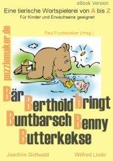 Kinderbuch: Bär Berthold bringt Buntbarsch Benny Butterkekse (mit Alliterationen)