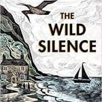 The Wild Silence is the second book by Raynor Winn, author, naturalist, homelessness expert