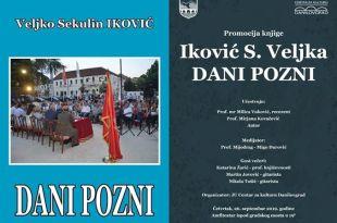 """Promocija knjige Iković S. Veljka: """"Dani pozni"""""""