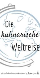 """Blogger Aktion """"Die kulinarische Weltreise von @volkermampft"""