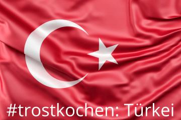 Trostkochen Rezeptsammlung Türkei
