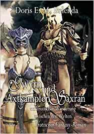 Gwyrn und Axtkaempfer Saxran auf erotischer Wanderung zwischen den Welten