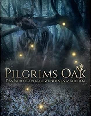 Pilgrims Oak Das Jahr der verschwundenen Maedchen