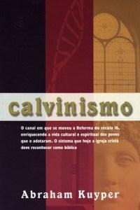 Calvinismo - Abraham Kuyper (Cultura Cristã)