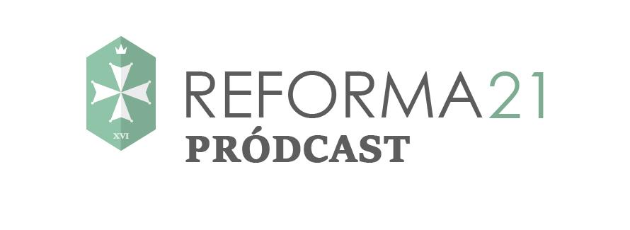 reforma-21-prodcast