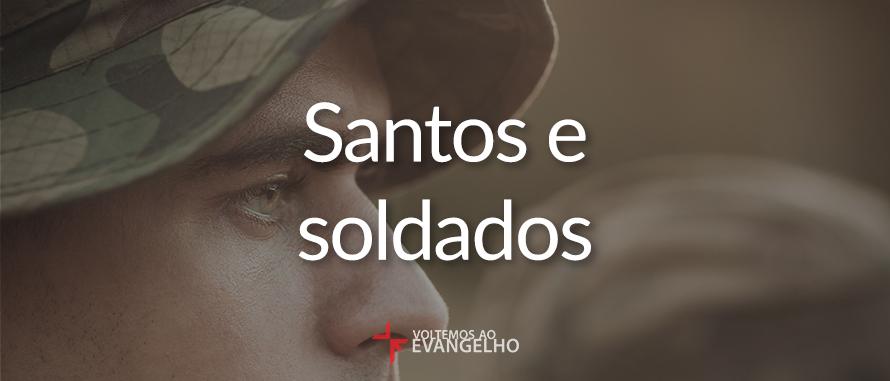 santos-e-soldados