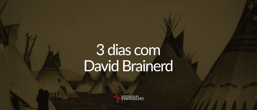3-dias-com-david-brainerd