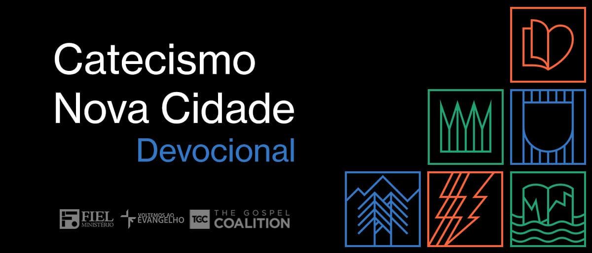 Catecismo Nova Cidade - Devocional Semanal 2018