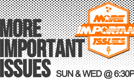 More Important Issues Ep 306: September 12th, 2021