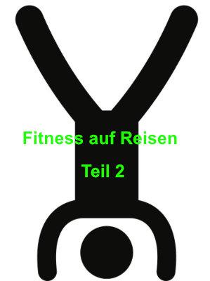 Fitness auf Reisen – Teil 2 (Rumpf- und Armmuskulatur)