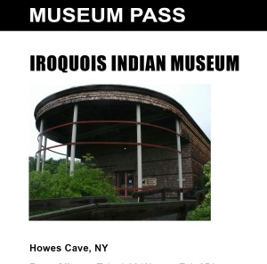 Iroquois Indian Museum pass