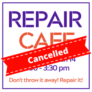 Repair Cafe for March 14 has been cancelled.