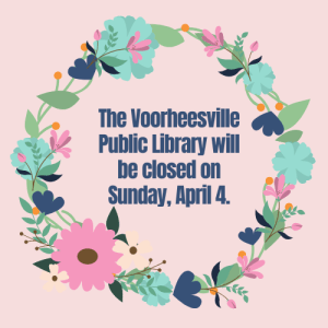 The Library is closed on Sunday, April 4