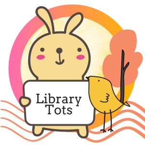 """Yellow bunny holding a sign with words """"Library Tots"""". Yellow bird looking at the bunny."""