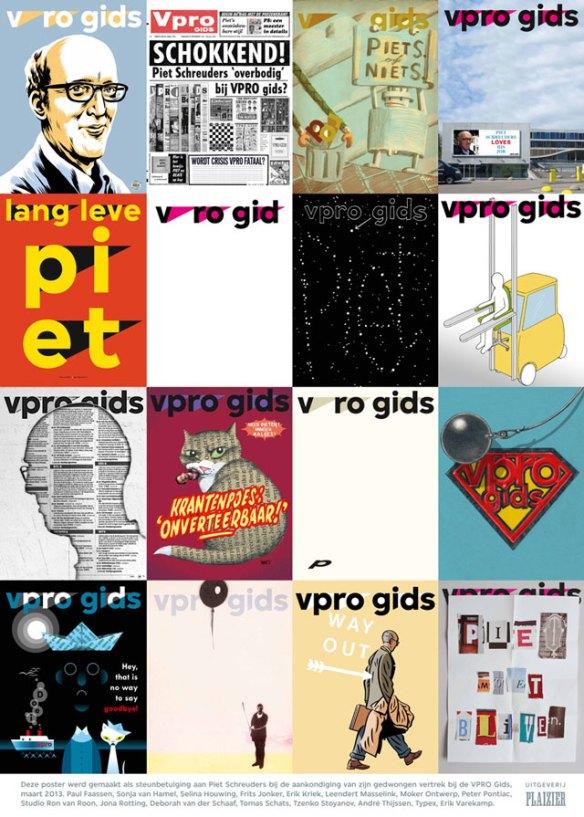 Steunbetuiging en eerbetoon aan Piet Schreuders van ontwerpers die voor de VPRO gids covers ontwerpen. Het affiche is gedrukt en verspreid door uitgeverij Plaizier. www.plaizier.be